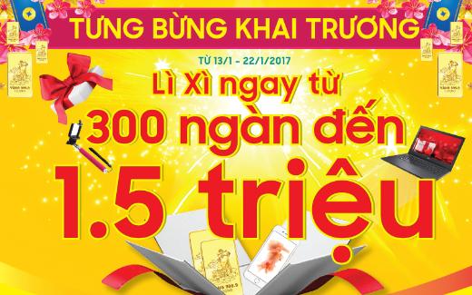 Tưng bừng khai trương siêu thị - Lì xì ngay tới 1,5 Triệu đồng