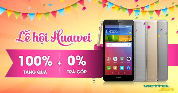 Lễ hội Huawei - 100% tặng quà - Tài trợ trả góp 0%