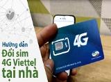 Cách đổi sim 4G Viettel ngay tại nhà cực kỳ đơn giản