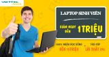 Laptop sinh viên - Giảm ngay đến 1 triệu - 100% nhận học bổng tới 15 triệu